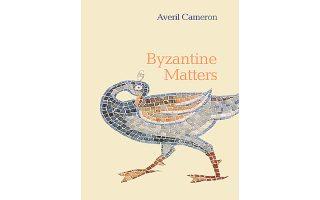 Το βιβλίο της Αβεριλ Κάμερον «Byzantine Matters» (Princeton U.P.).