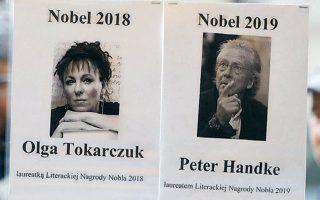 Στον Αυστριακό Πέτερ Χάντκε και στην Πολωνή Ολγκα Τοκάρτσουκ απονεμήθηκαν τα βραβεία Νομπέλ Λογοτεχνίας για το 2019 και το 2018 αντίστοιχα. Η φετινή βράβευση ήταν διπλή, καθώς πέρυσι η θέση έμεινε κενή εξαιτίας του ερωτικού (και οικονομικού) σκανδάλου που είχε ξεσπάσει στους κόλπους της επιτροπής που θα έκρινε το βραβείο.