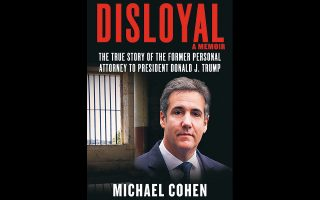 To βιβλίο του επί 12 χρόνια προσωπικού δικηγόρου του Τραμπ, Μάικλ Κοέν.