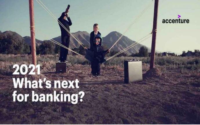 Accenture: Πού θα στρέψουν οι τράπεζες την σφεντόνα τους το 2021;